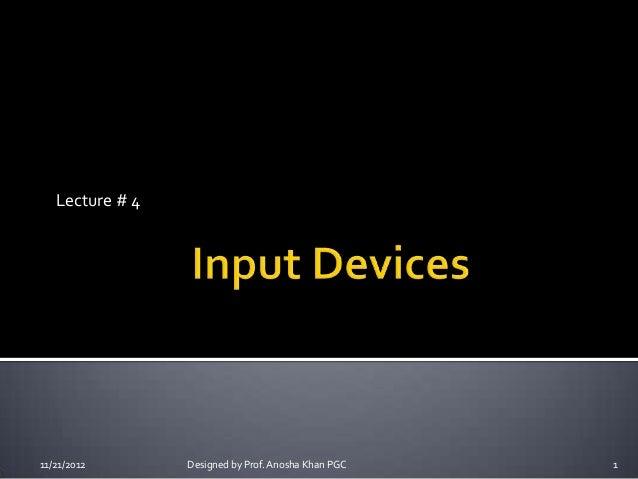 Lecture # 411/21/2012       Designed by Prof. Anosha Khan PGC   1