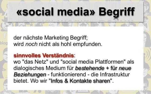"""«social media» Begriffder nächste Marketing Begriff;wird noch nicht als hohl empfunden.sinnvolles Verständnis:wo """"das Netz..."""