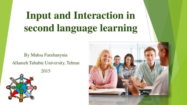 the role of input and interaction in second language acquisition