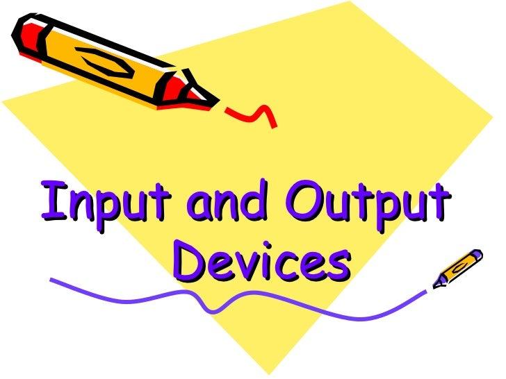 Input, Output Ppt