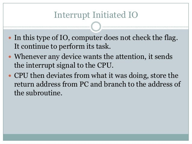  There are two ways of choosing the branch address:  Vectored Interrupt  Non-vectored Interrupt  In vectored interrupt...