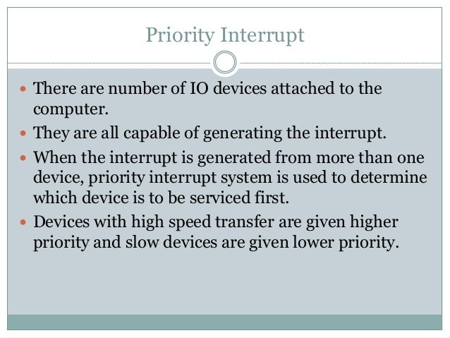  Establishing the priority can be done in two ways:  Using Software  Using Hardware  A pooling procedure is used to id...
