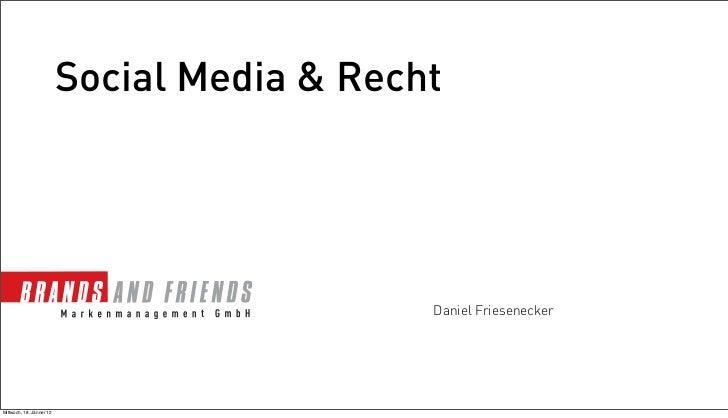 Social Media & Recht                                             Daniel FrieseneckerMittwoch, 18. Jänner 12