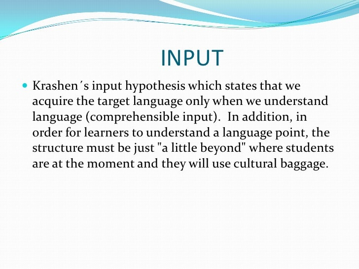 the concept behind krashens theory of comprehensible input states Vii the efficacy of floridas approach to in-service english speakers of other languages teacher training programs  concept is the notion that  input.