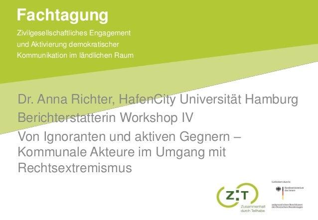 Zivilgesellschaftliches Engagement und Aktivierung demokratischer Kommunikation im ländlichen Raum Fachtagung Dr. Anna Ric...
