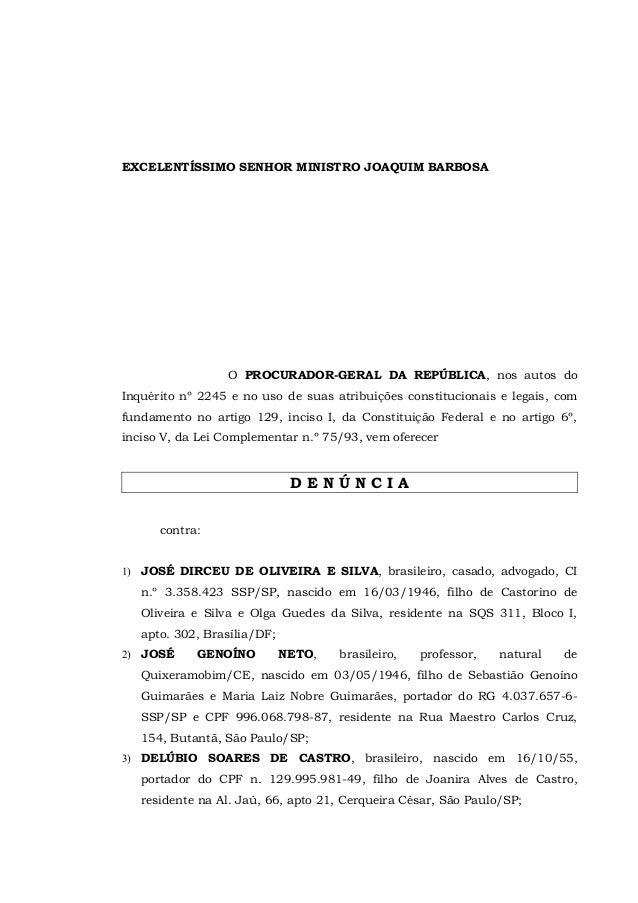 EXCELENTÍSSIMO SENHOR MINISTRO JOAQUIM BARBOSA  O PROCURADOR-GERAL DA REPÚBLICA, nos autos do Inquérito nº 2245 e no uso d...