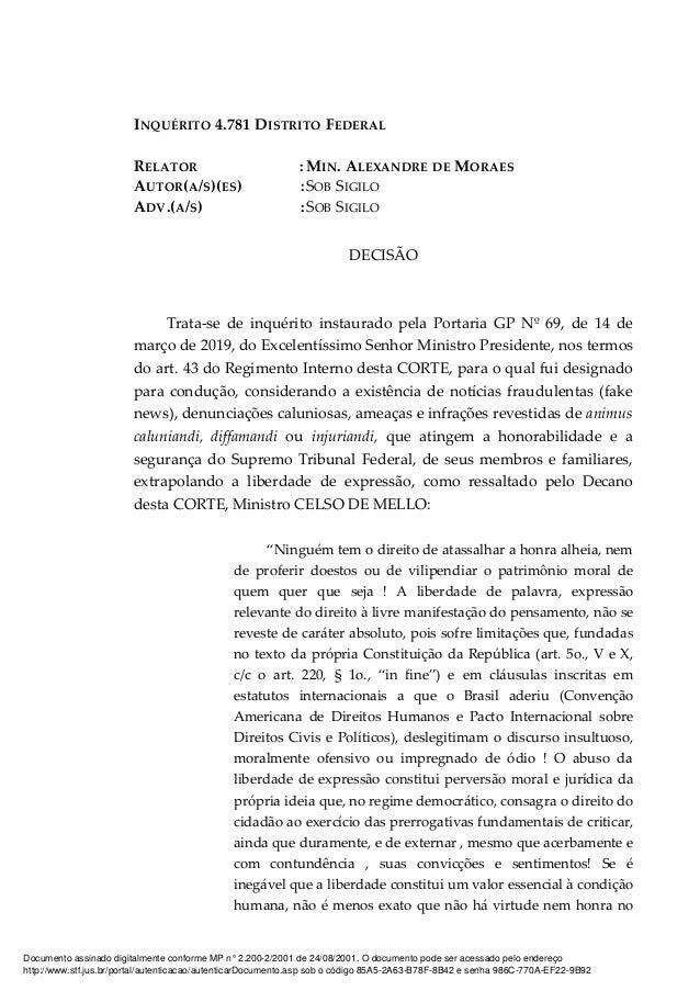 INQUÉRITO 4.781 DISTRITO FEDERAL RELATOR : MIN. ALEXANDRE DE MORAES AUTOR(A/S)(ES) :SOB SIGILO ADV.(A/S) :SOB SIGILO DECIS...