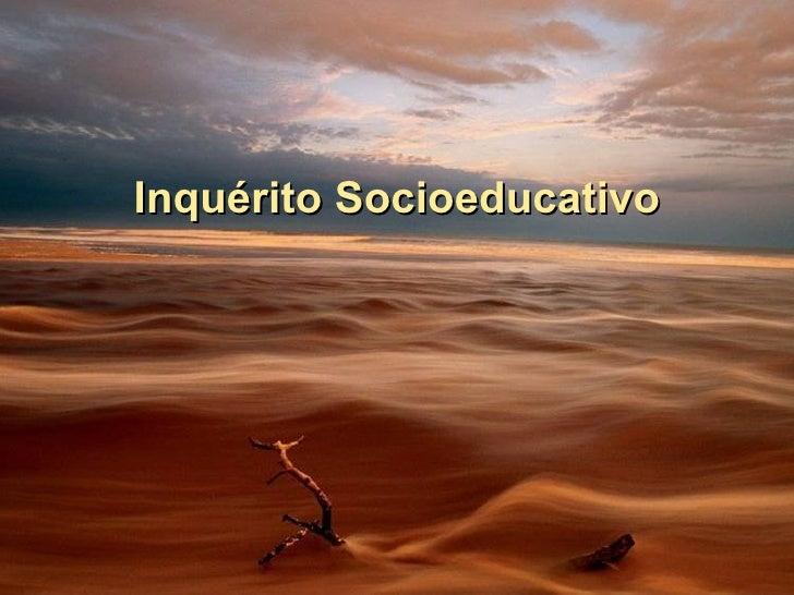 Inquérito Socioeducativo