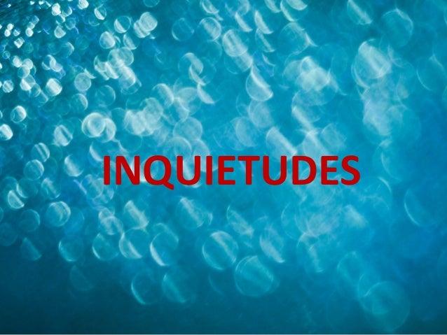 INQUIETUDES