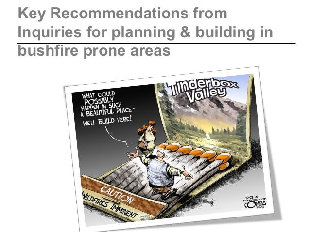 Key Recommendations fromInquiries for planning & building inbushfire prone areas