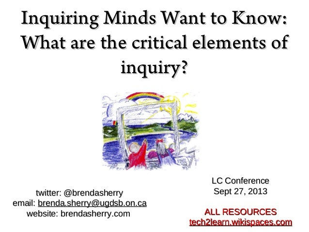 Inquiring Minds Want to Know:Inquiring Minds Want to Know: What are the critical elements ofWhat are the critical elements...