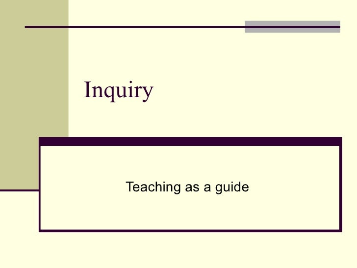 Inquiry Teaching as a guide