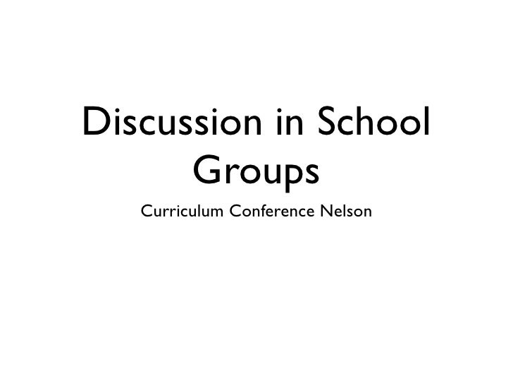 Discussion in School       Groups    Curriculum Conference Nelson