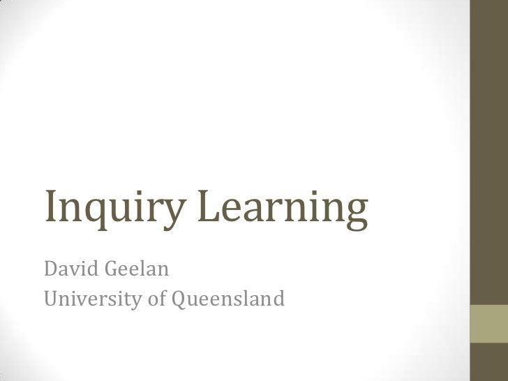 Inquiry LearningDavid GeelanUniversity of Queensland