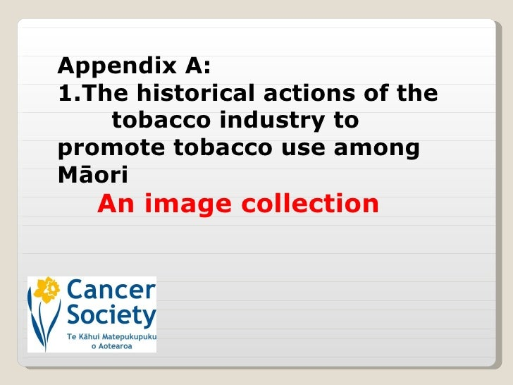 Appendix A: 1.The historical actions of the  tobacco industry to promote tobacco use among Māori  An image collection
