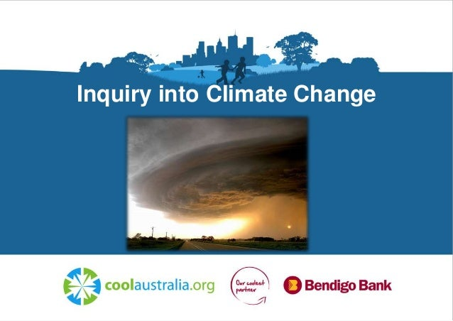 Inquiry into Climate Change