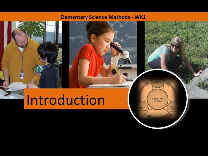 Elementary Science Methods - WK1 Introduction