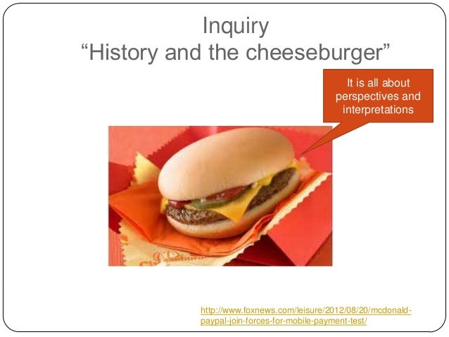 """Inquiry """"History and the cheeseburger"""" It is all about perspectives and interpretations http://www.foxnews.com/leisure/201..."""