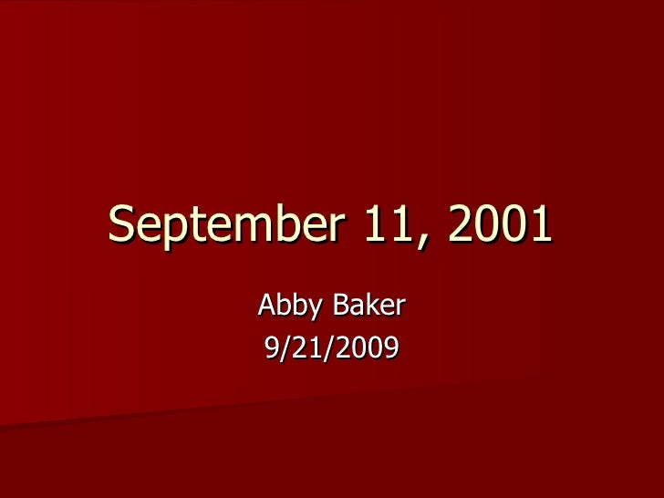 September 11, 2001 Abby Baker 9/21/2009