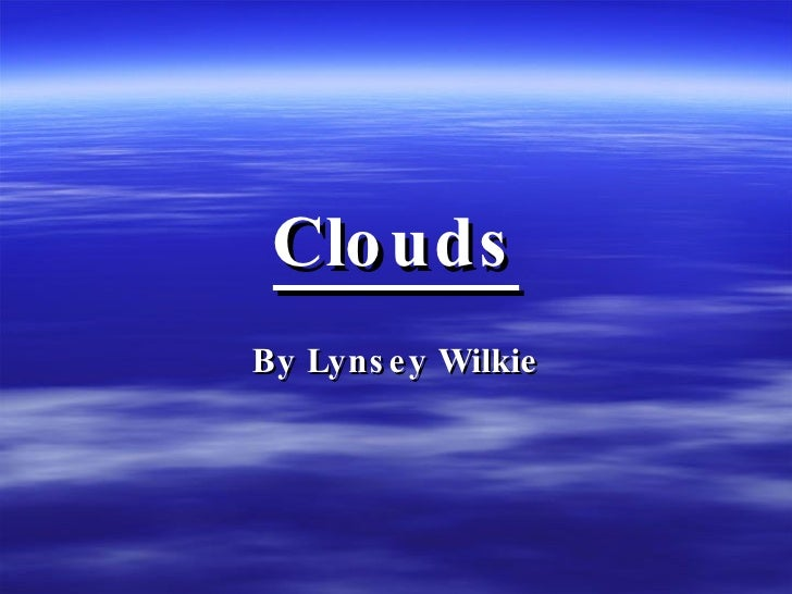 Clouds By Lynsey Wilkie