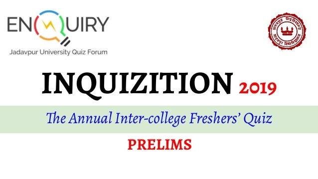 INQUIZITION 2019 The Annual Inter-college Freshers' Quiz PRELIMS