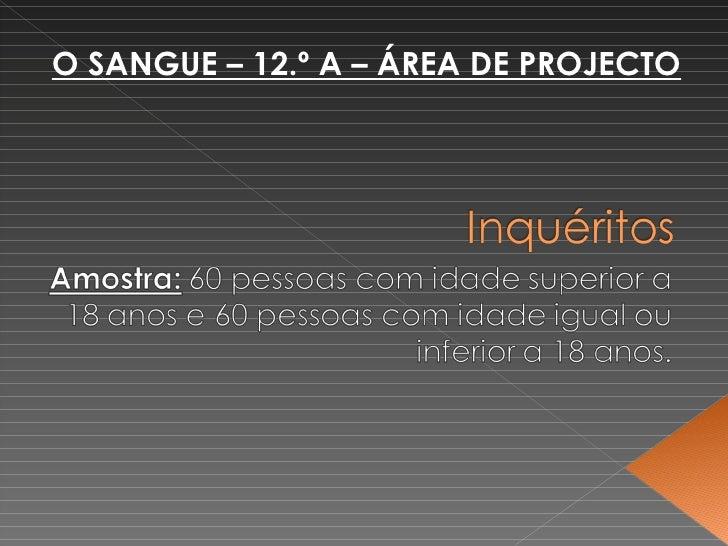 O SANGUE – 12.º A – ÁREA DE PROJECTO