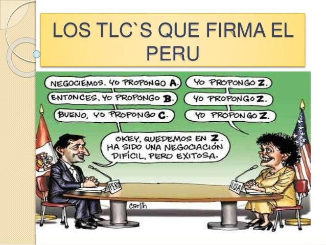 LOS TLC`S QUE FIRMA EL PERU