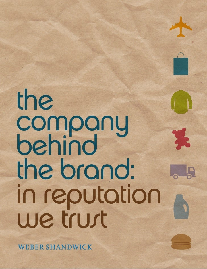 thecompanybehindthe brand:in reputationwe trust