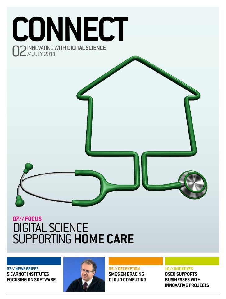 CONNECT  02      INNOVATING WITH DIGITAL SCIENCE          // JULY 2011   07// FOCUS   DIGITAL SCIENCE   SUPPORTING HOME CA...