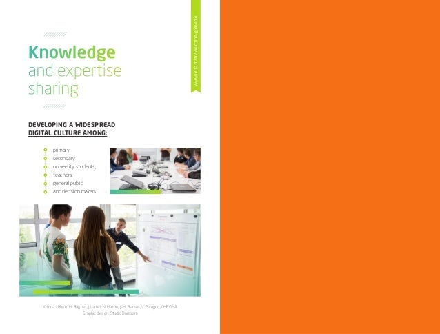 DEVELOPING A WIDESPREAD DIGITAL CULTURE AMONG: primary secondary university students, teachers, general public and decisio...