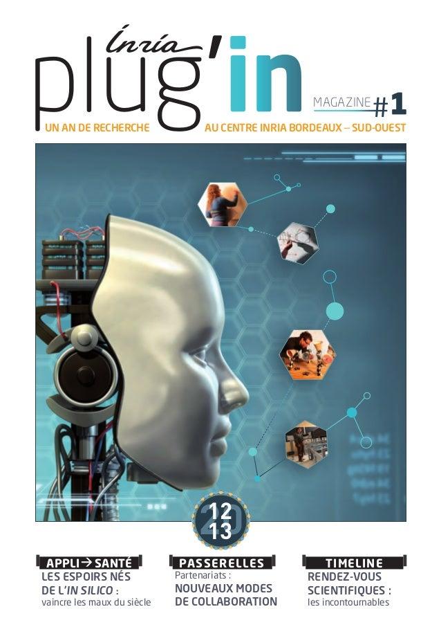 plug'in un an de recherche   magazine  au centre inria Bordeaux _ sud-ouest  20 12 13  Appli > santé > LES ESPOIRS NÉS DE...