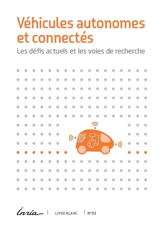 LIVRE BLANC N°02 Véhicules autonomes et connectés Les défis actuels et les voies de recherche