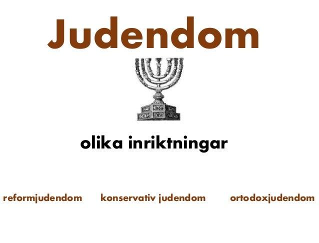 Judendom olika inriktningar reformjudendom konservativ judendom ortodoxjudendom