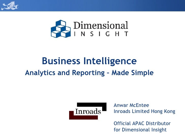 Anwar McEntee Inroads Limited Hong Kong Official APAC Distributor for Dimensional Insight Business Intelligence Analytics ...