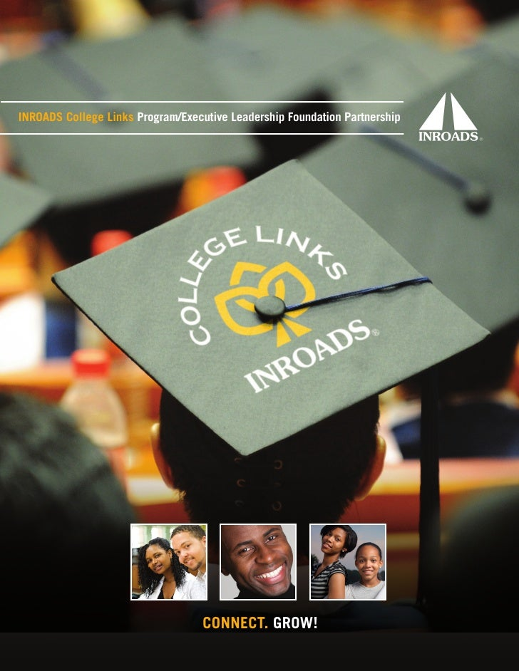 INROADS College Links Program/Executive Leadership Foundation Partnership                                   CONNECT. GROW!