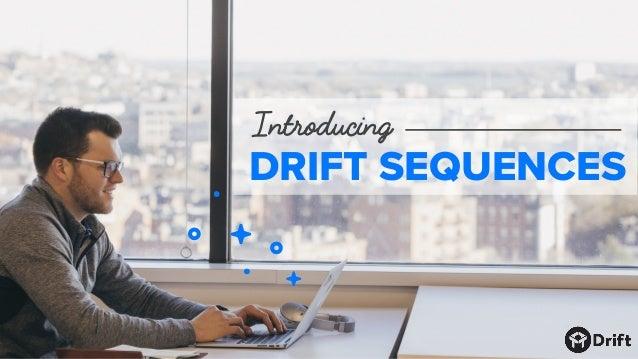 Introducing DRIFT SEQUENCES