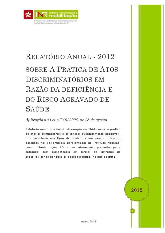 R ELATÓRIO A NUAL - 2012 SOBRE  A P RÁTICA DE A TOS  D ISCRIMINATÓRIOS EM R AZÃO DA DEFICIÊNCIA E DO R ISCO A GRAVADO DE S...