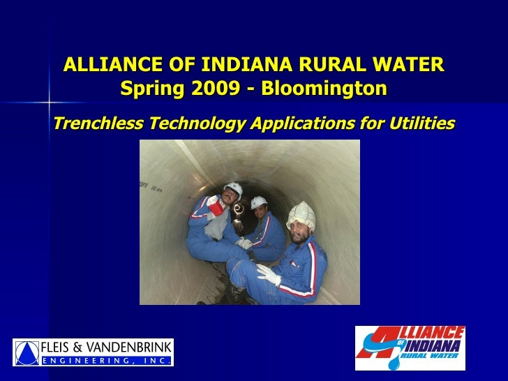 ALLIANCE OF INDIANA RURAL WATER Spring 2009 - Bloomington Trenchless Technology Applications for Utilities