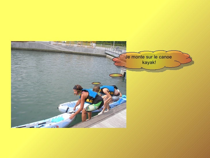Je monte sur le canoe  kayak!
