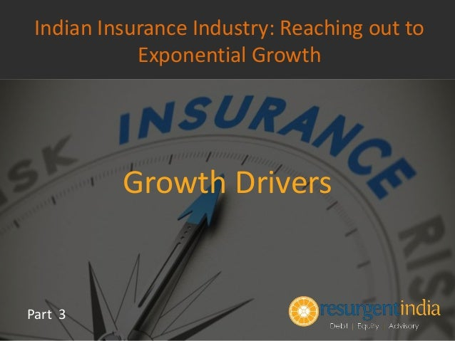 insurance industry indian The insurance sector in india governed by insurance act, 1938, the life  insurance corporation act, 1956 and general insurance business.