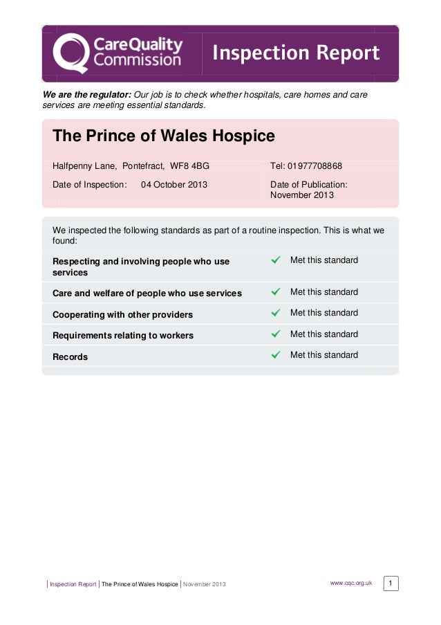   Inspection Report   The Prince of Wales Hospice   November 2013 www.cqc.org.uk 1 Inspection Report We are the regulator:...