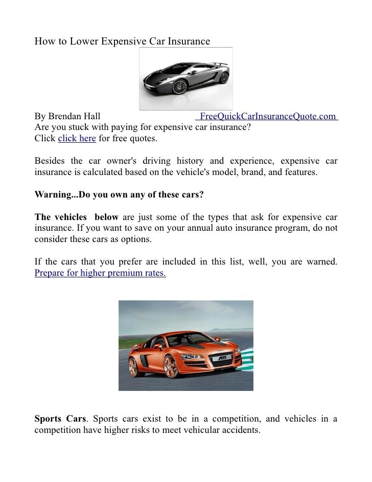 How to Lower Expensive Car Insurance     By Brendan Hall                          FreeQuickCarInsuranceQuote.com Are you s...