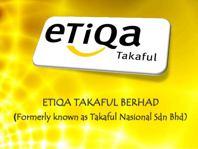  Founded on 1993 Registered under 1984 Act of Malaysia Etiqa Takaful was formerly known as Takaful Nasional Sdn Bhd In...
