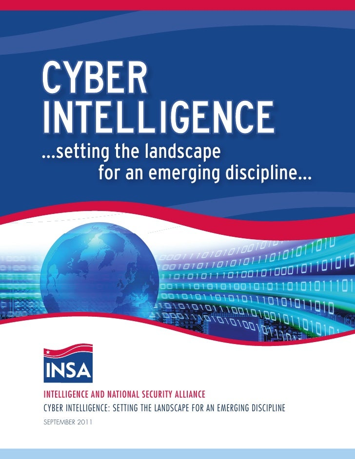 ...setting the landscape         for an emerging discipline...inTELLiGEnCE anD naTiOnaL sECuRiTY aLLianCEcyBer intelligenc...