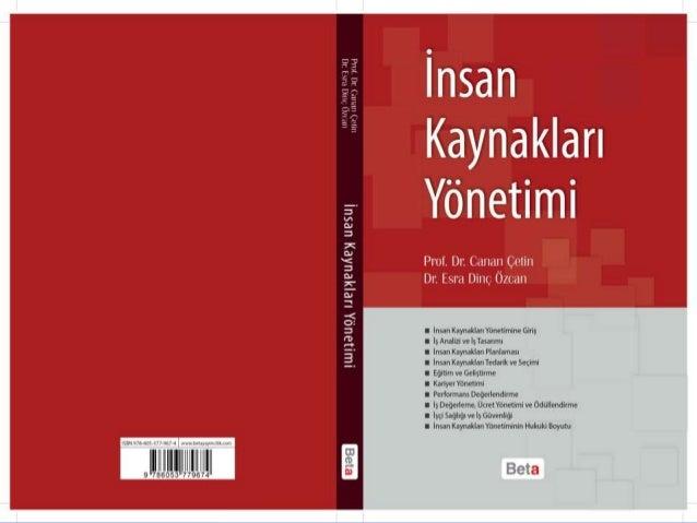 İNSAN KAYNAKLARI YÖNETİMİ Prof.Dr. Canan ÇETİN E-posta: canancetineylul@gmail.com E-posta: edinc@marmara.edu.tr Dr. Esra D...