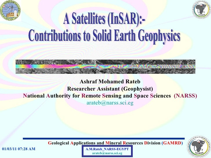 Ashraf Mohamed Rateb Researcher Assistant (Geophysist) N ational  A uthority for  R emote  S ensing and  S pace  S ciences...