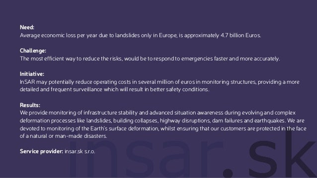 Need: Average economic loss per year due to landslides only in Europe, is approximately 4.7 billion Euros. Challenge: The ...