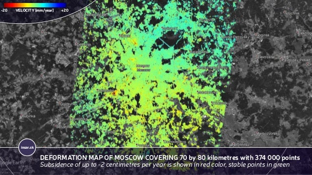 insar.sk DEFORMATION MAP OF MOSCOW COVERING 70 by 80 kilometres with 374 000 points Subsidence of up to -2 centimetres per...