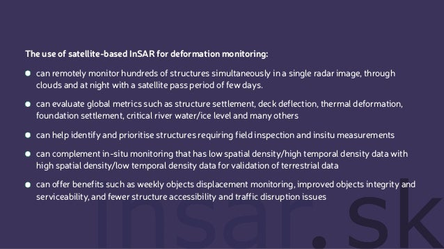 The use of satellite-based InSAR for deformation monitoring: can remotely monitor hundreds of structures simultaneously in...