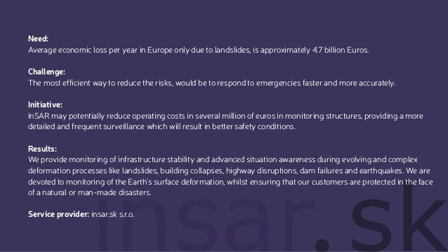 Need: Average economic loss per year in Europe only due to landslides, is approximately 4.7 billion Euros. Challenge: The ...